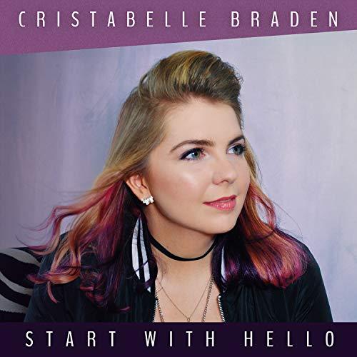 Cristabelle Braden - Start with Hello (2018)