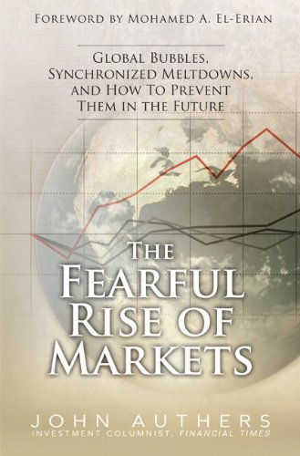 Amazon the fearful rise of markets global bubbles the fearful rise of markets global bubbles synchronized meltdowns and how to prevent fandeluxe Image collections