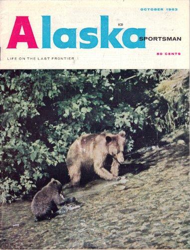 Alaska Sportsman, October 1963 (Volume XXIX Number 10)