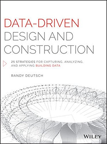(Data-Driven Design and Construction: 25 Strategies for Capturing, Analyzing and Applying Building Data)