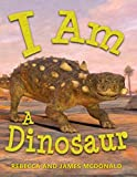 img - for I Am A Dinosaur: A Dinosaur Book for Kids book / textbook / text book