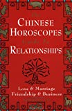 Chinese Horoscopes Guide to Relationship