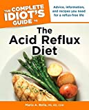 The Complete Idiot's Guide to the Acid Reflux Diet