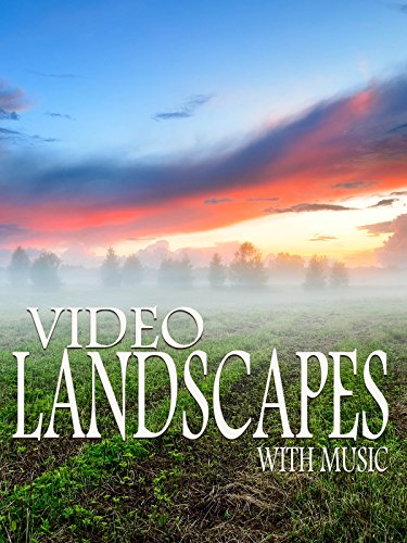 Video Landscapes   With Music