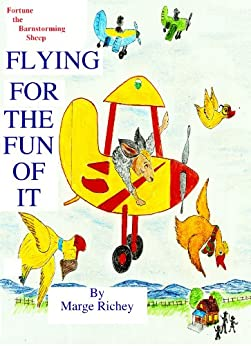 Flying for the Fun of It: Fortune the Barnstorming Sheep by [Richey, Marge]