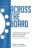 img - for Across The Board: The Modern Architecture Behind an Effective Board of Directors book / textbook / text book