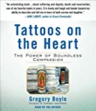 Tattoos on the Heart( The Power of Boundless Compassion)[TATTOOS ON THE HEART 6D][UNABRIDGED][Compact Disc]