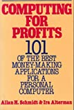 Computing for Profits, Allan Schmidt and Ira Alterman, 0020087608
