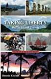 img - for Taking Liberty: Pacific Island Travels (Volume One of The Islands Trilogy) (Volume 1) book / textbook / text book