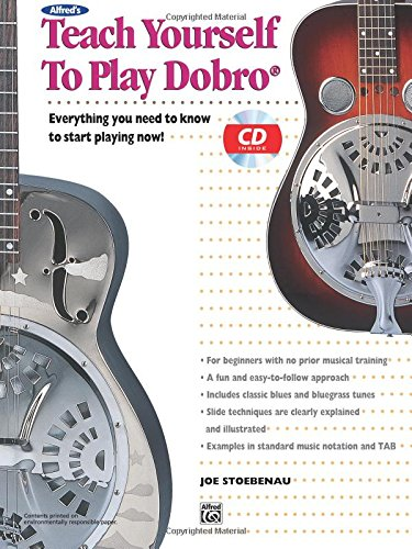 Alfred's Teach Yourself to Play Dobro: Everything You Need to Know to Start Playing Now!, Book & CD (Teach Yourself Series) Dobro Book