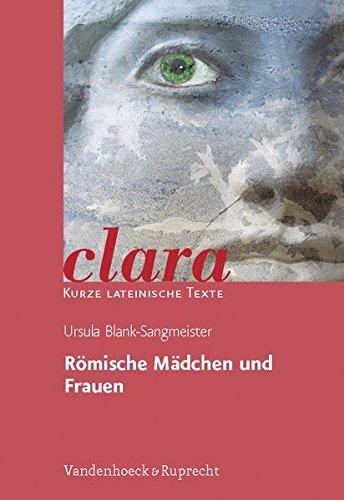 Römische Mädchen und Frauen. (Lernmaterialien) (clara, Band 9)