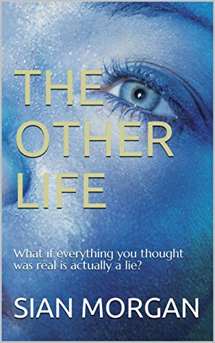 The Other Life: A gripping, fast-paced psychological thriller full of twists