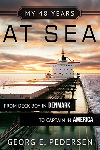 My 48 Years at Sea: From Deck Boy in Denmark to Captain in ()