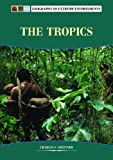 The Tropics, Charles F. Gritzner, 079109233X
