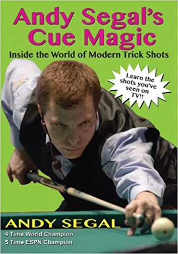 Book Andy Segal's Cue Magic: Inside the World of Modern Trick Shots