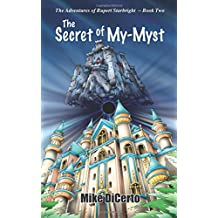 The Secret of My-Myst: The Adventures of Rupert Starbright (Volume 2)