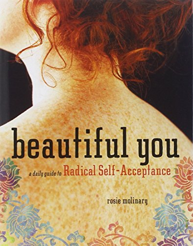 Beautiful You: A Daily Guide to Radical Self-Acceptance]()