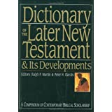 Dictionary Of The Later New Testament and Its Developments: A Compendium Of Contemporary Biblical Scholarship