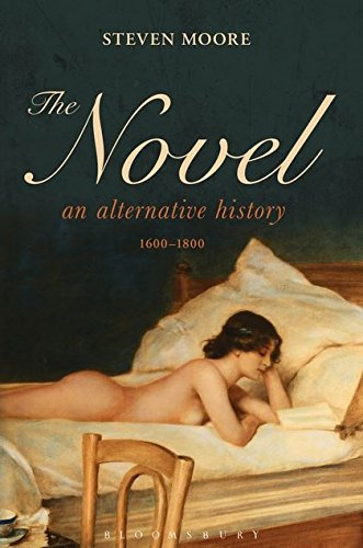 The Novel: An Alternative History, 1600-1800