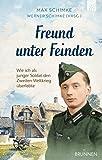 Freund unter Feinden: Wie ich als junger Soldat den Zweiten Weltkrieg überlebte