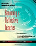 Becoming a Reflective Teacher (Identifying Instructional Strengths and Weaknesses to Improve Teaching) (Classroom Strategies)