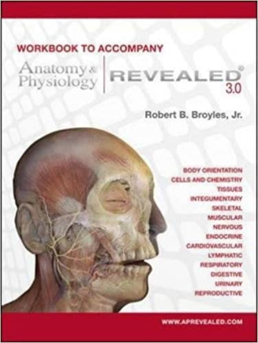Workbook to accompany Anatomy & Physiology Revealed Version 3.0 ...