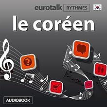 EuroTalk Rhythmes le coréen | Livre audio Auteur(s) :  EuroTalk Ltd Narrateur(s) : Sara Ginac