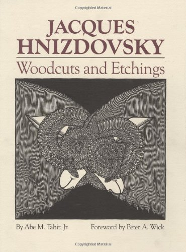 Jacques Hnizdovsky: Woodcuts and Etchings Abe M. Tahir Jr.