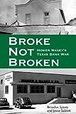 Broke, Not Broken, Broadus Spivey and Jesse Sublett, 0896728552