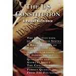 The US Constitution: A Pocket Reference w/Constitution, Bill of Rights, Amendments, Declaration of Independence, History of the Constitution, Questions … Quotes, and Free Download for 10 works