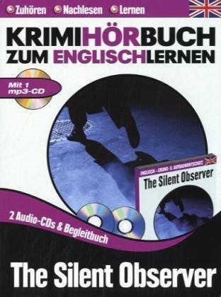 The Silent Observer - Krimihörbuch zum englisch lernen - 2 CD & mp3 CD