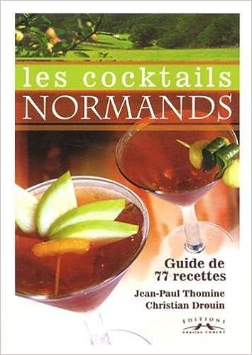 Livre gratuits Les cocktails normands : Guide de 77 recettes pdf, epub