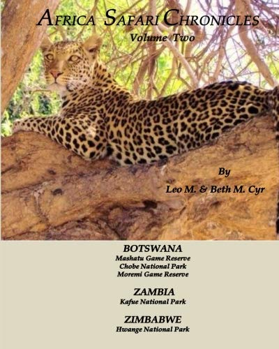 Africa Safari Chronicles: Botswana, Zambia & Zimbabwe (Volume 2)...