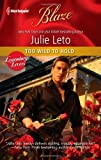 Too Wild to Hold, Julie Leto, 0373796374