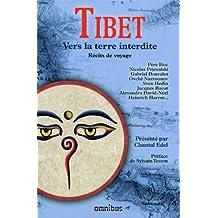 Tibet - Vers la terre interdite: Récits de voyage