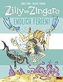 Zilly und Zingaro. Endlich Ferien!: Vierfarbiges Bilderbuch