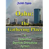 Oahu: The Gathering Place (Derrick Dreadlow Book 1)