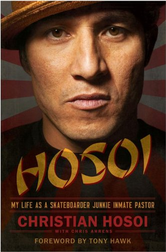 Hosoi: My Life as a Skateboarder Junkie Inmate Pastor ()