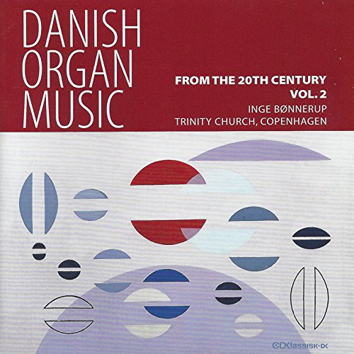 Danish Organ Music From The 20th Century, Vol. 2