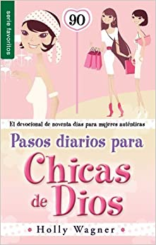 Pasos diarios para las chicas de Dios // Daily Steps For God Chicks (Spanish Edition) by Wagner (2013-09-02)