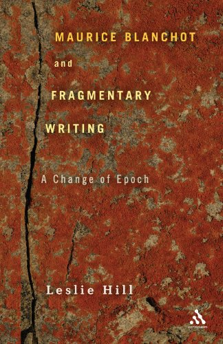 Maurice Blanchot and Fragmentary Writing: A Change of Epoch
