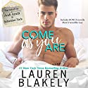 Come as You Are Hörbuch von Lauren Blakely Gesprochen von: Andi Arndt, Sebastian York