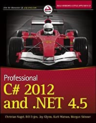 Professional C# 2012 and .NET 4.5 by Nagel, Christian, Evjen, Bill, Glynn, Jay, Watson, Karli, Sk 1st (first) Edition (11/6/2012)