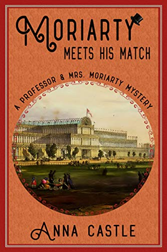Moriarty Meets His Match (The Professor & Mrs. Moriarty Mystery Series Book 1) ()