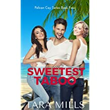 Sweetest Taboo (Pelican Cay Series Book 4)