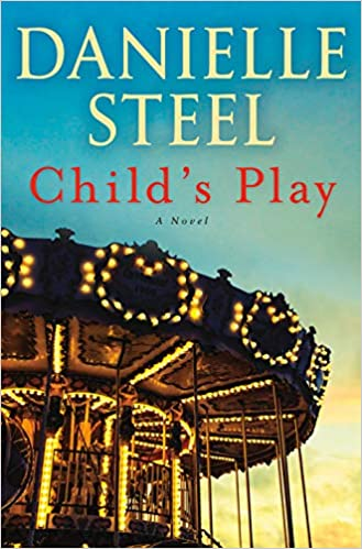 Amazon Fr Child S Play A Novel Danielle Steel Livres