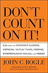 Don't Count on It!: Reflections on Investment Illusions, Capitalism,
