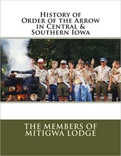 History of the Order of the Arrow in Central & Southern Iowa by The Members of Mitigwa Lodge (2015-06-21)