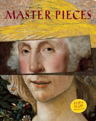 Master-Pieces: Flip and Flop 10 Great Works of Art (Great Masterpieces Of Art)
