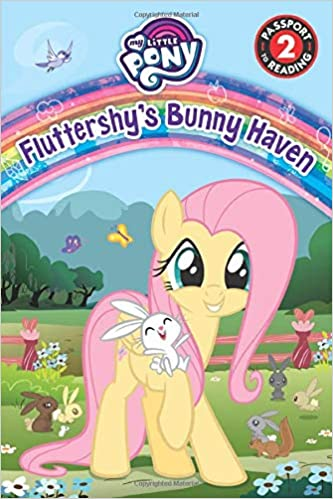 My Little Pony: Fluttershy's Bunny Haven (Passport to Reading Level 2)